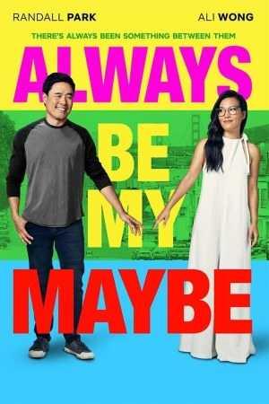 Always Be My Maybe izle