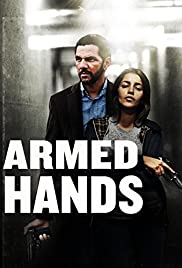Silahlı Eller – Mains armées izle